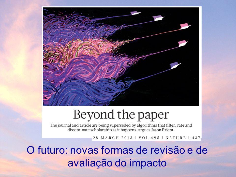 O futuro: novas formas de revisão e de avaliação do impacto