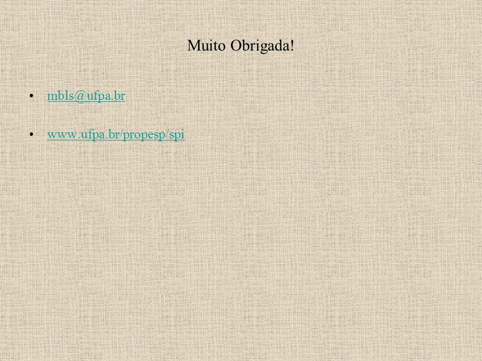 Muito Obrigada! mbls@ufpa.br www.ufpa.br/propesp/spi