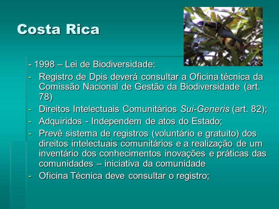 Costa Rica - 1998 – Lei de Biodiversidade: -Registro de Dpis deverá consultar a Oficina técnica da Comissão Nacional de Gestão da Biodiversidade (art.