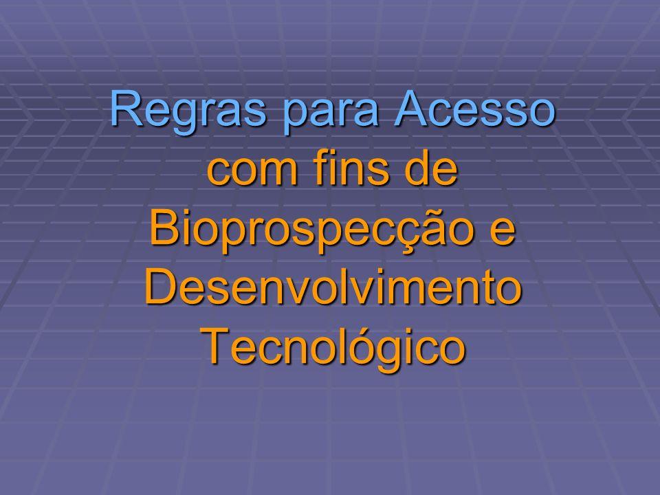 Regras para Acesso com fins de Bioprospecção e Desenvolvimento Tecnológico