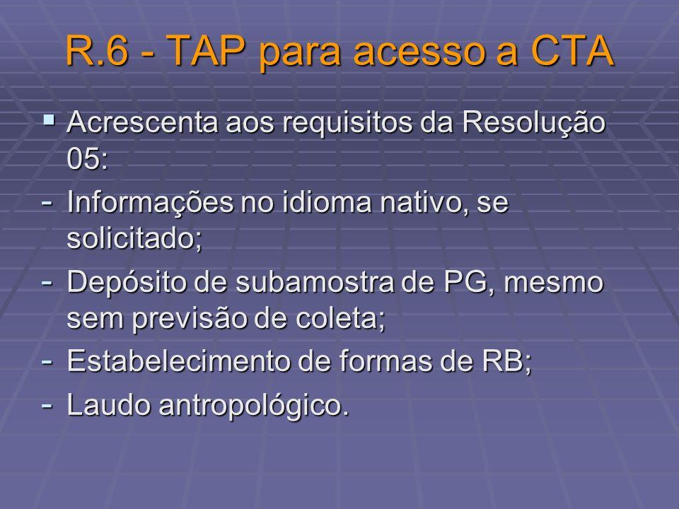 R.6 - TAP para acesso a CTA Acrescenta aos requisitos da Resolução 05: Acrescenta aos requisitos da Resolução 05: - Informações no idioma nativo, se s