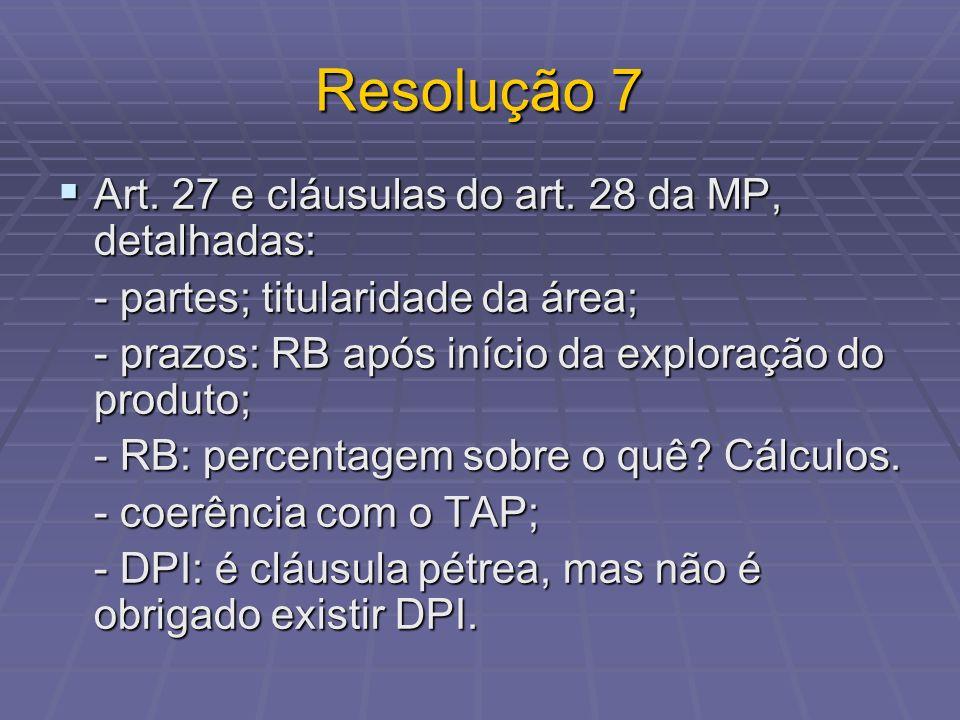 Resolução 7 Art. 27 e cláusulas do art. 28 da MP, detalhadas: Art. 27 e cláusulas do art. 28 da MP, detalhadas: - partes; titularidade da área; - praz