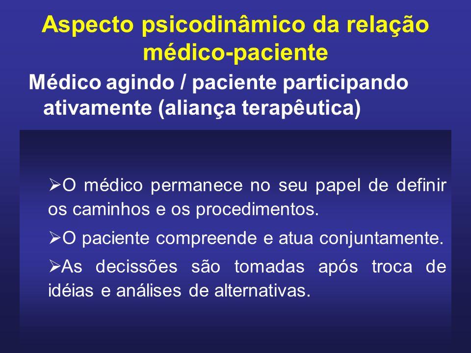 O médico permanece no seu papel de definir os caminhos e os procedimentos.