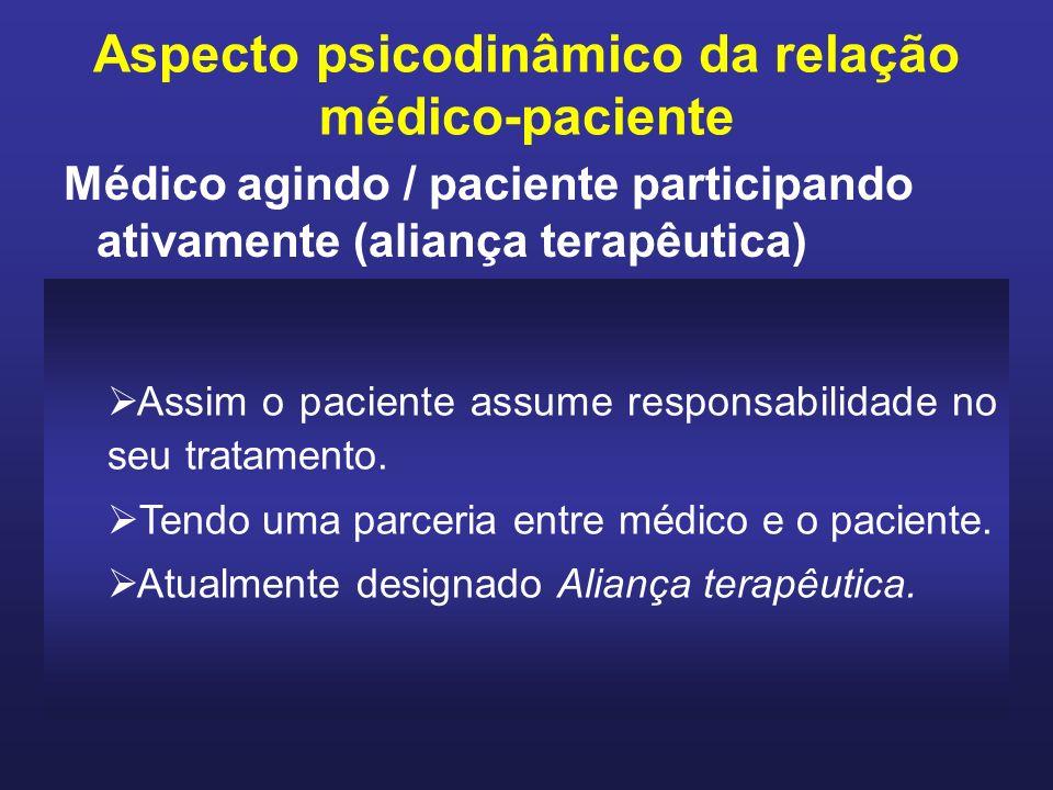 Assim o paciente assume responsabilidade no seu tratamento.