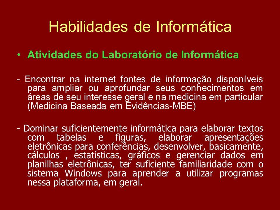 Habilidades de Informática Atividades do Laboratório de Informática - Encontrar na internet fontes de informação disponíveis para ampliar ou aprofunda