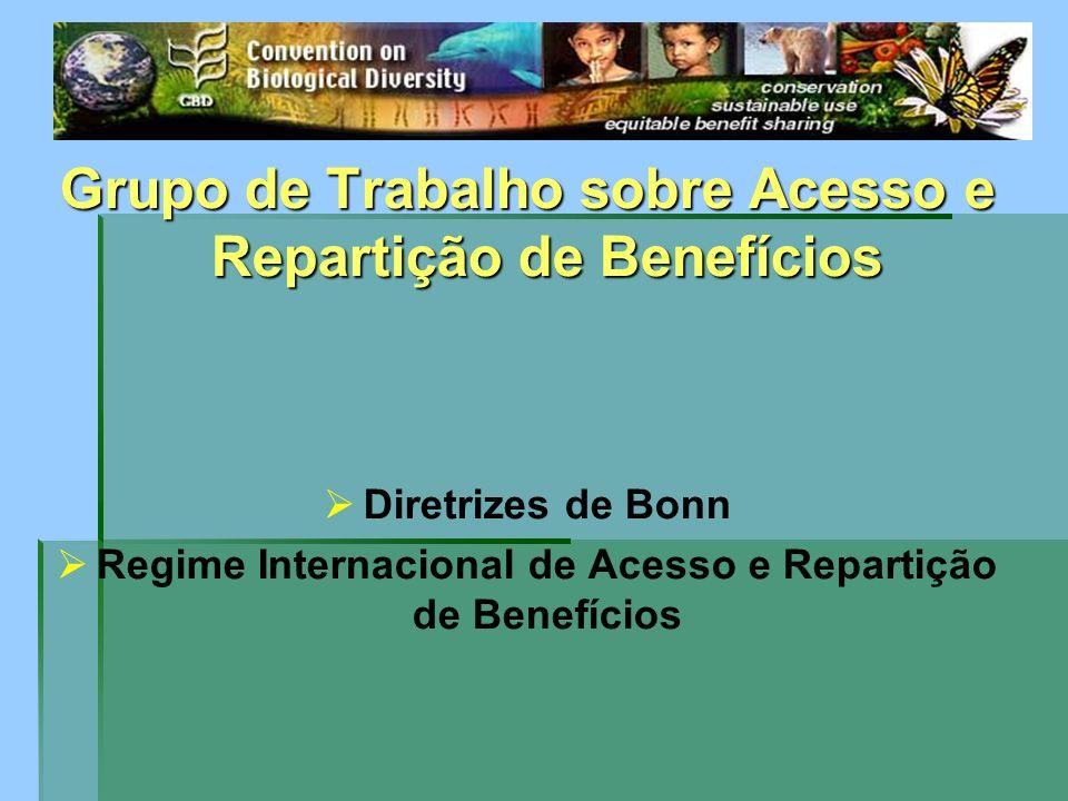 Grupo de Trabalho sobre Acesso e Repartição de Benefícios Diretrizes de Bonn Regime Internacional de Acesso e Repartição de Benefícios