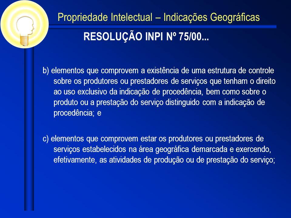 RESOLUÇÃO INPI Nº 75/00... b) elementos que comprovem a existência de uma estrutura de controle sobre os produtores ou prestadores de serviços que ten