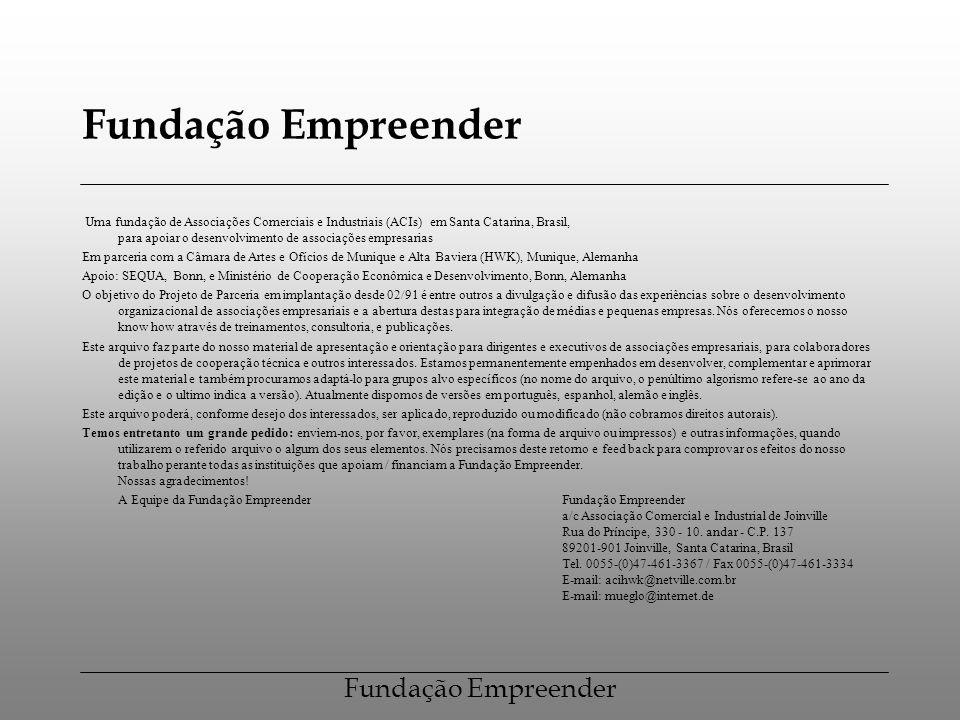 Fundação Empreender Uma fundação de Associações Comerciais e Industriais (ACIs) em Santa Catarina, Brasil, para apoiar o desenvolvimento de associaçõe