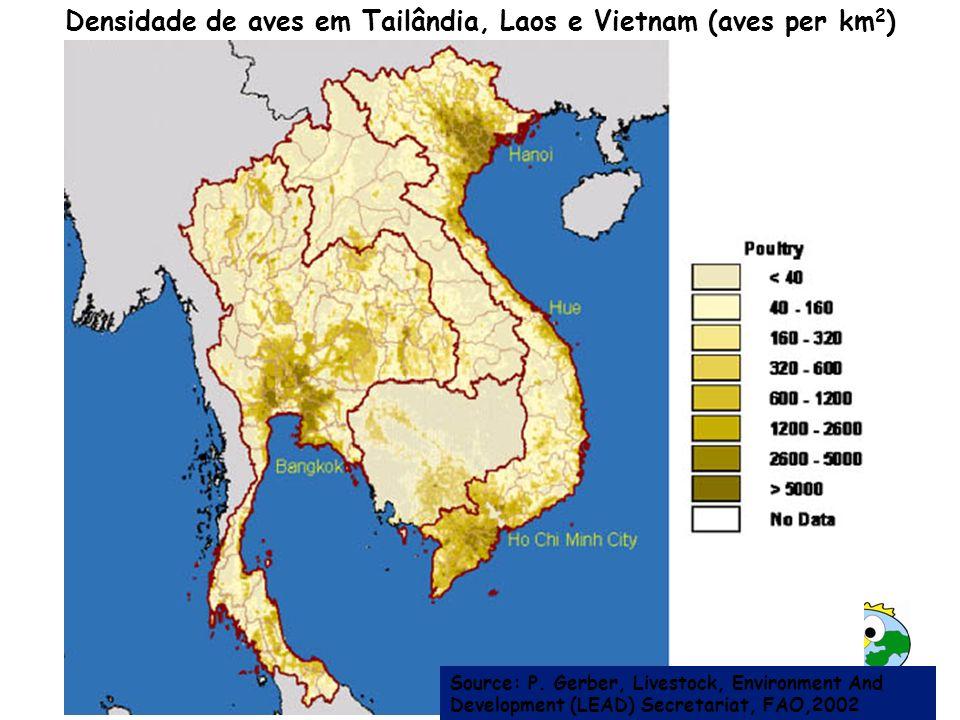 Source: P. Gerber, Livestock, Environment And Development (LEAD) Secretariat, FAO,2002 Densidade de aves em Tailândia, Laos e Vietnam (aves per km 2 )