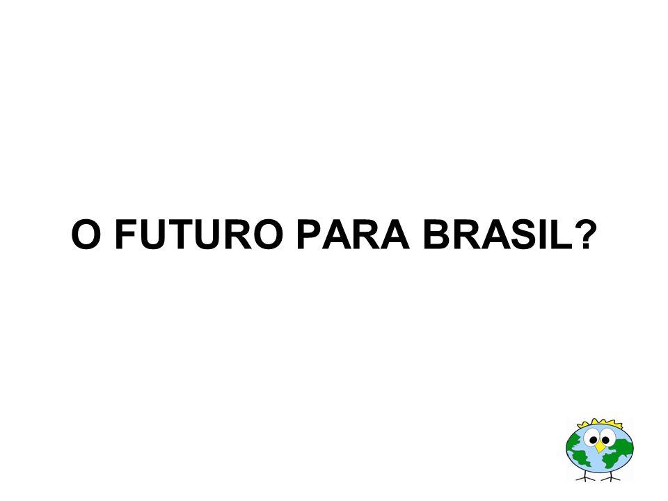 O FUTURO PARA BRASIL?