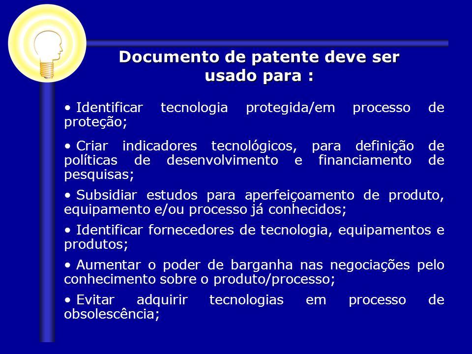 Identificar tecnologia protegida/em processo de proteção; Criar indicadores tecnológicos, para definição de políticas de desenvolvimento e financiamen