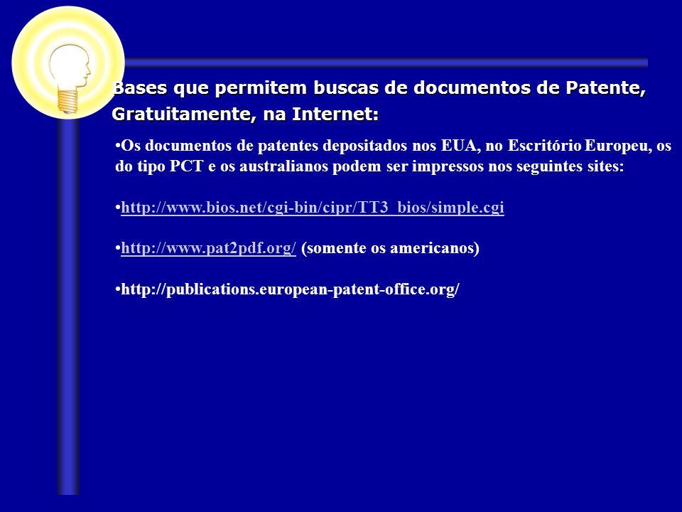 Bases que permitem buscas de documentos de Patente, Gratuitamente, na Internet: Os documentos de patentes depositados nos EUA, no Escritório Europeu,