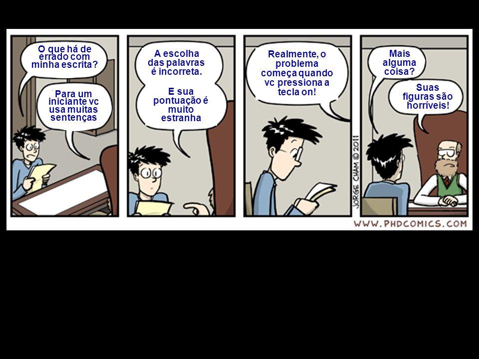 IMPORTANTE: A falta de dados ou de estudos NÃO é jusfiticativa para a realização de um estudo.