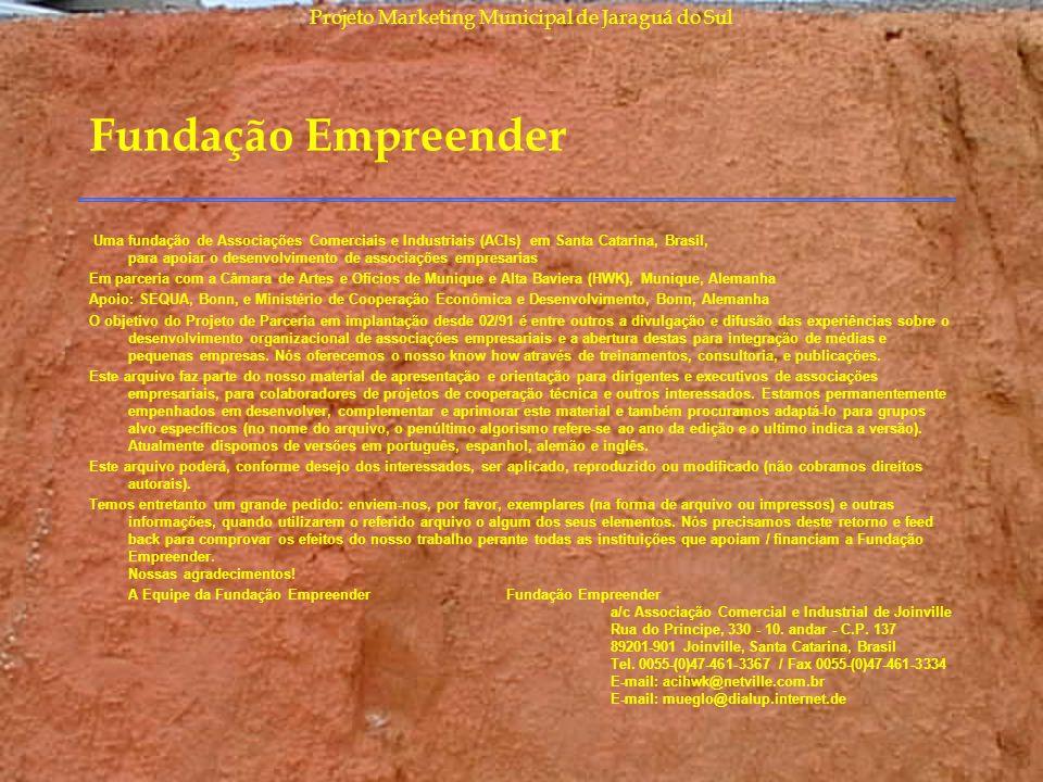 Projeto Marketing Municipal de Jaraguá do Sul Fundação Empreender Uma fundação de Associações Comerciais e Industriais (ACIs) em Santa Catarina, Brasi