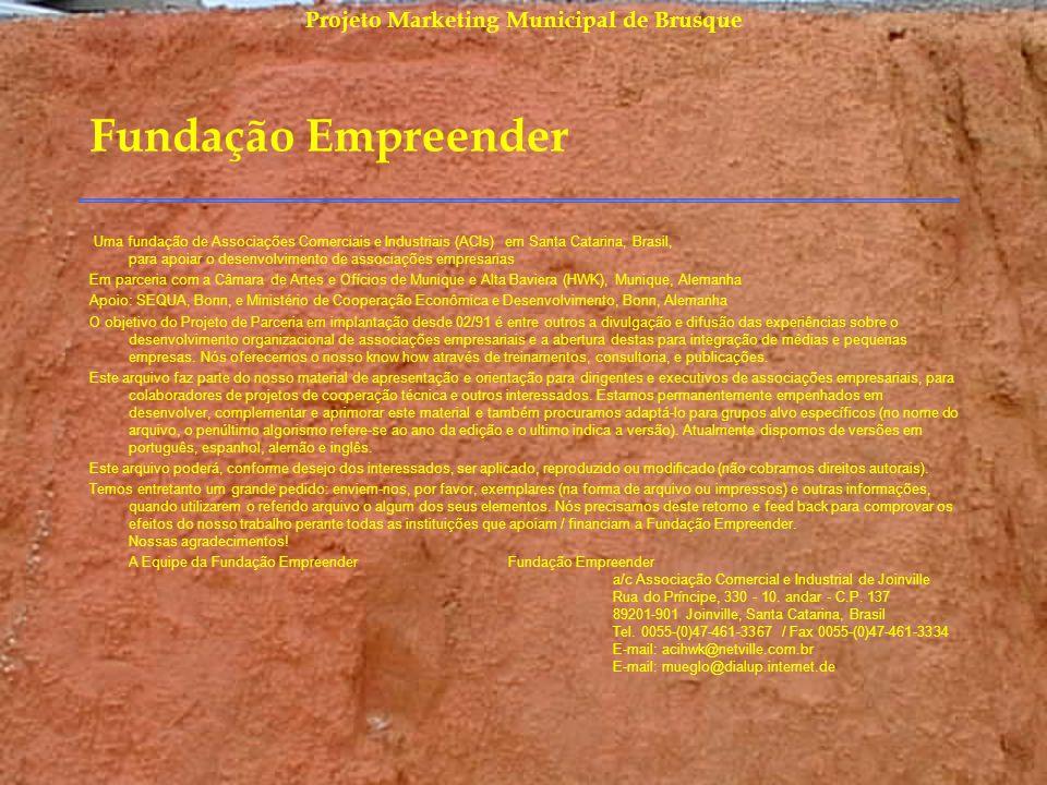 Projeto Marketing Municipal de Brusque Fundação Empreender Uma fundação de Associações Comerciais e Industriais (ACIs) em Santa Catarina, Brasil, para