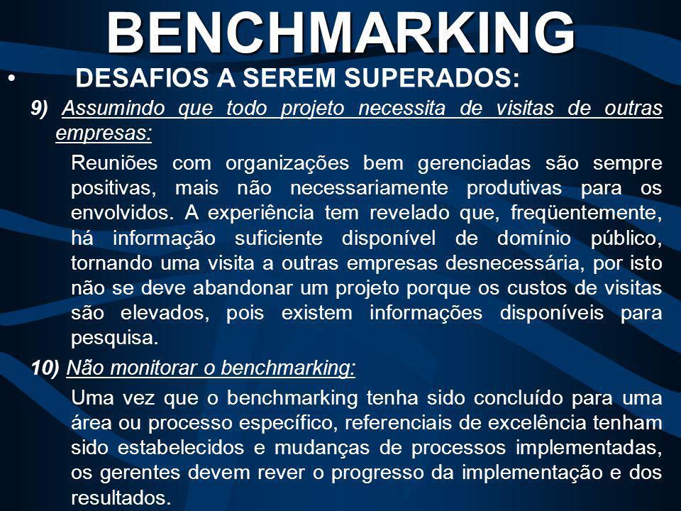7) Não posicionamento do benchmarking dentro de uma estratégia maior: Benchmarking é uma das muitas técnicas de gerenciamento para a qualidade total -