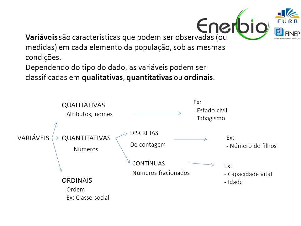 Variáveis são características que podem ser observadas (ou medidas) em cada elemento da população, sob as mesmas condições. Dependendo do tipo do dado