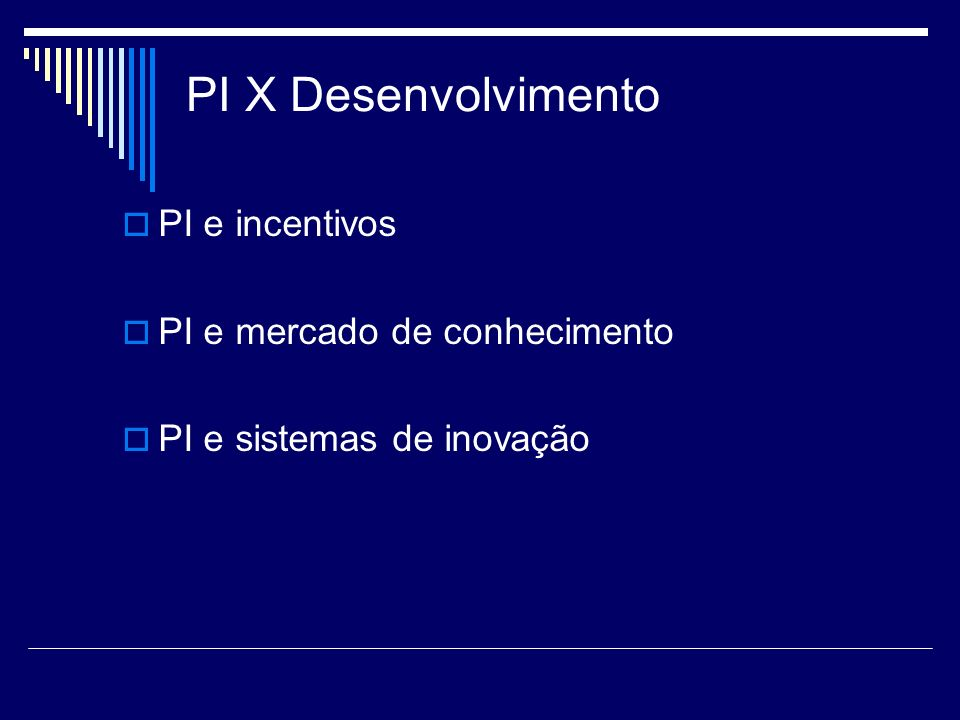 PI X Desenvolvimento PI e incentivos PI e mercado de conhecimento PI e sistemas de inovação