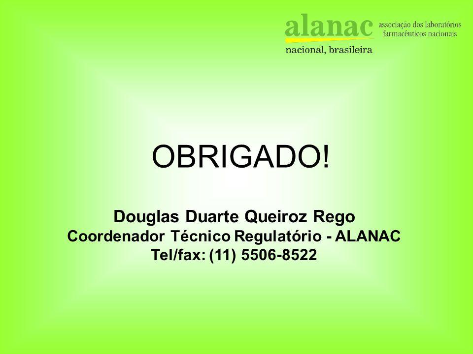 OBRIGADO! Douglas Duarte Queiroz Rego Coordenador Técnico Regulatório - ALANAC Tel/fax: (11) 5506-8522