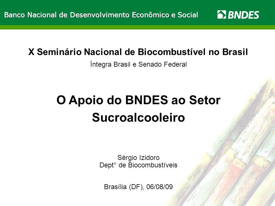 LIVRO VERDE DO ETANOL 1 Banco Nacional de Desenvolvimento Econômico e Social X Seminário Nacional de Biocombustível no Brasil Íntegra Brasil e Senado