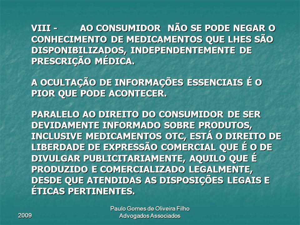 2009 Paulo Gomes de Oliveira Filho Advogados Associados VIII - AO CONSUMIDOR NÃO SE PODE NEGAR O CONHECIMENTO DE MEDICAMENTOS QUE LHES SÃO DISPONIBILI