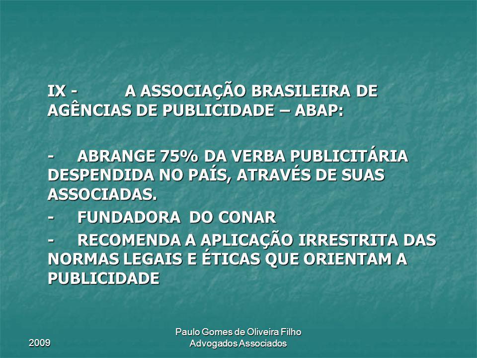 2009 Paulo Gomes de Oliveira Filho Advogados Associados IX - A ASSOCIAÇÃO BRASILEIRA DE AGÊNCIAS DE PUBLICIDADE – ABAP: -ABRANGE 75% DA VERBA PUBLICIT