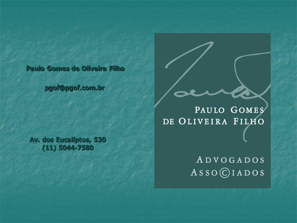 Av. dos Eucaliptos, 530 (11) 5044-7580 Paulo Gomes de Oliveira Filho Paulo Gomes de Oliveira Filhopgof@pgof.com.br