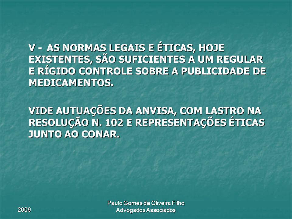 2009 Paulo Gomes de Oliveira Filho Advogados Associados V - AS NORMAS LEGAIS E ÉTICAS, HOJE EXISTENTES, SÃO SUFICIENTES A UM REGULAR E RÍGIDO CONTROLE