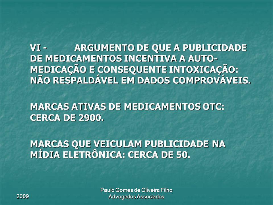 2009 Paulo Gomes de Oliveira Filho Advogados Associados VI - ARGUMENTO DE QUE A PUBLICIDADE DE MEDICAMENTOS INCENTIVA A AUTO- MEDICAÇÃO E CONSEQUENTE