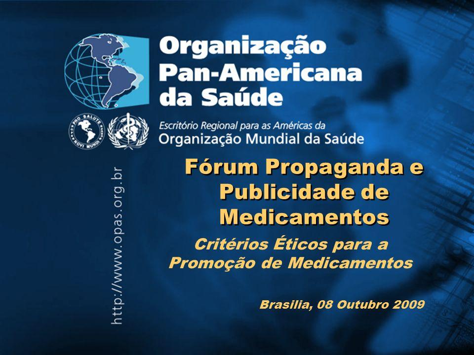 Critérios Éticos para a Promoção de Medicamentos Fórum Propaganda e Publicidade de Medicamentos Brasilia, 08 Outubro 2009