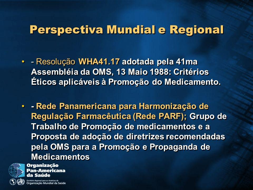 Perspectiva Mundial e Regional - Resolução WHA41.17 adotada pela 41ma Assembléia da OMS, 13 Maio 1988: Critérios Éticos aplicáveis à Promoção do Medic