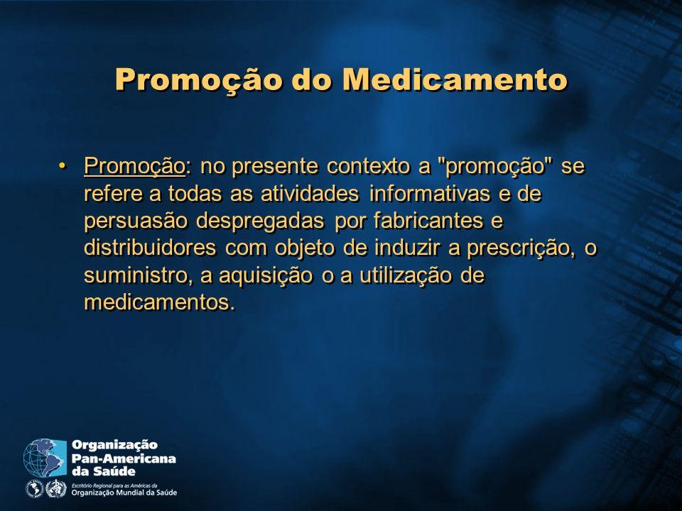 Promoção do Medicamento Promoção: no presente contexto a