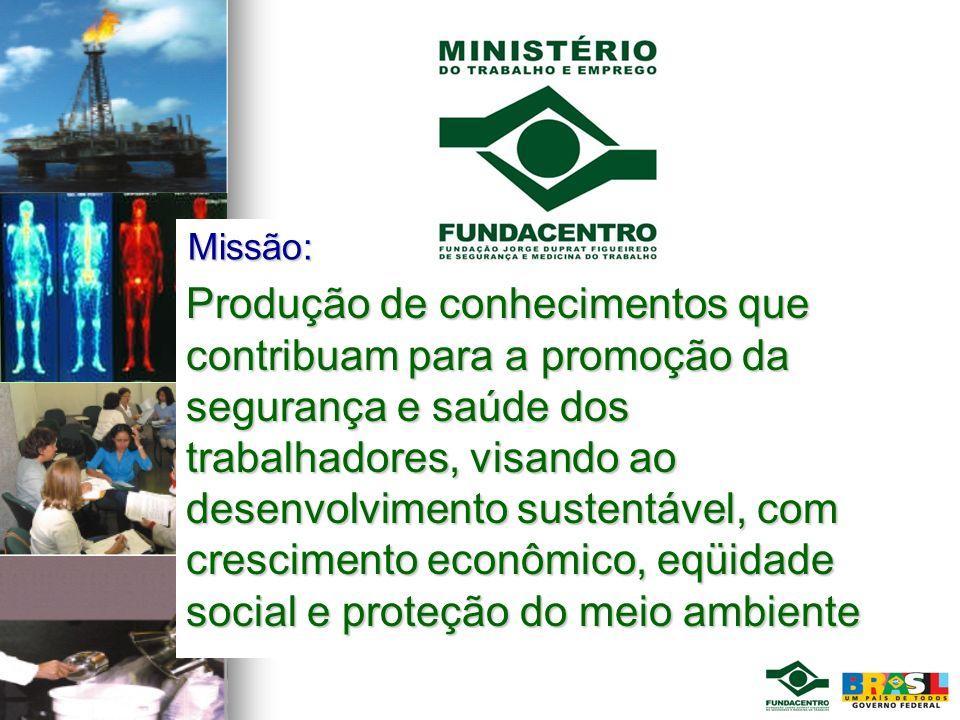 Produção de conhecimentos que contribuam para a promoção da segurança e saúde dos trabalhadores, visando ao desenvolvimento sustentável, com crescimen