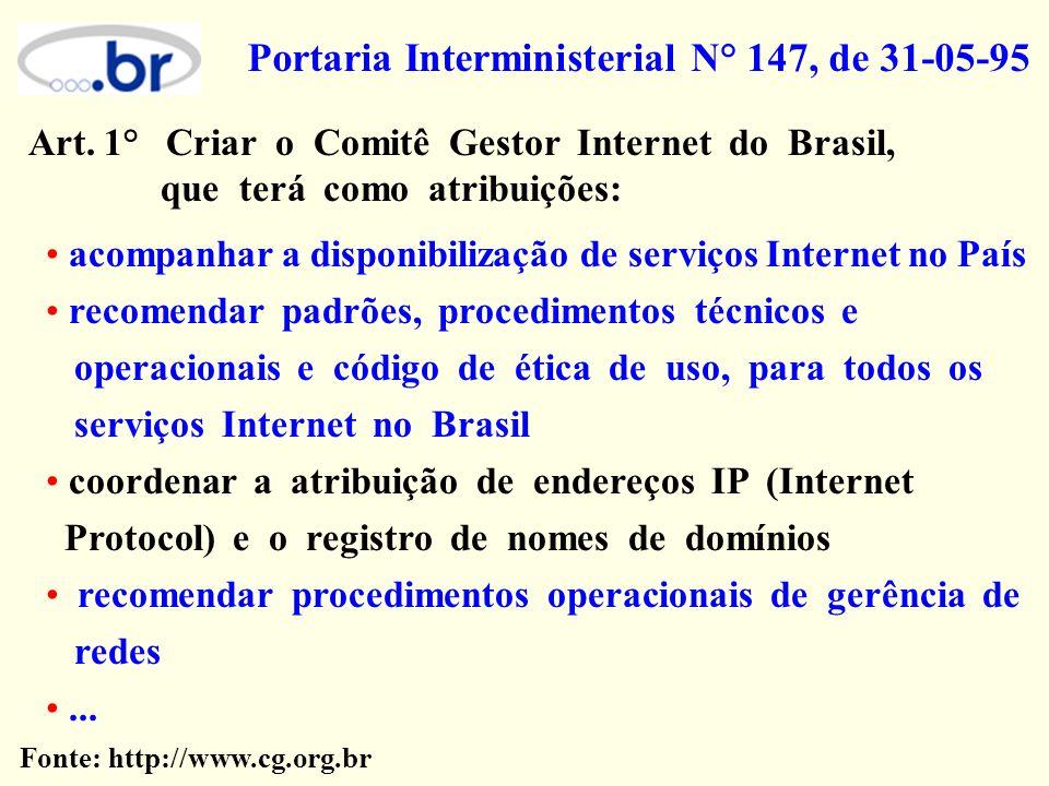acompanhar a disponibilização de serviços Internet no País recomendar padrões, procedimentos técnicos e operacionais e código de ética de uso, para to