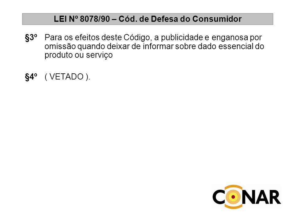 LEI Nº 8078/90 – Cód. de Defesa do Consumidor §3ºPara os efeitos deste Código, a publicidade e enganosa por omissão quando deixar de informar sobre da
