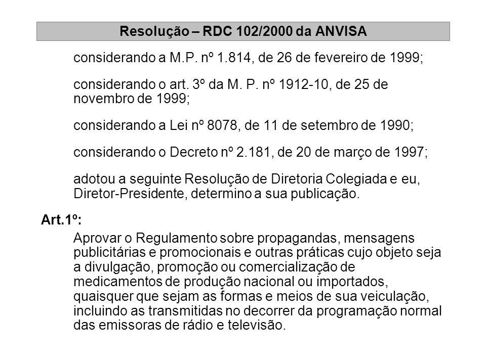 Resolução – RDC 102/2000 da ANVISA considerando a M.P. nº 1.814, de 26 de fevereiro de 1999; considerando o art. 3º da M. P. nº 1912-10, de 25 de nove
