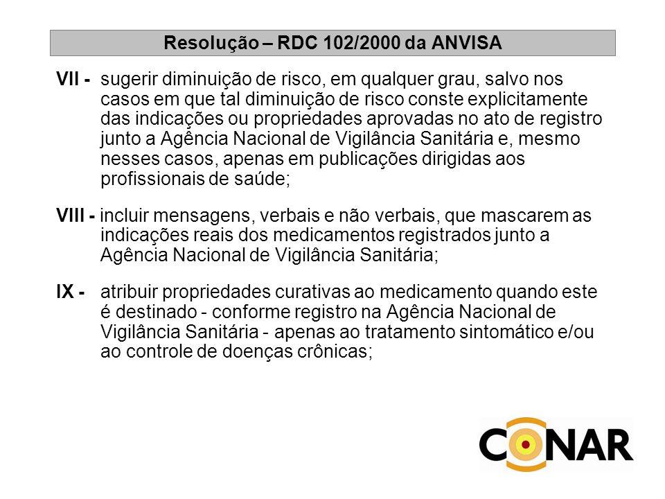 Resolução – RDC 102/2000 da ANVISA VII - sugerir diminuição de risco, em qualquer grau, salvo nos casos em que tal diminuição de risco conste explicit