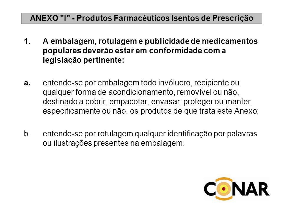 1. A embalagem, rotulagem e publicidade de medicamentos populares deverão estar em conformidade com a legislação pertinente: a.entende-se por embalage