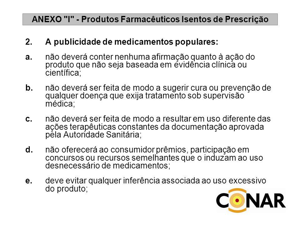 Resolução – RDC 102/2000 da ANVISA c) as indicações; d) as contra-indicações; e) os cuidados e advertências (incluindo as reações adversas mais frequentes e interações medicamentosas); f) a posologia.