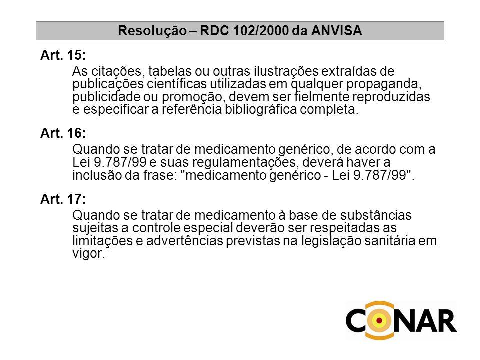 Resolução – RDC 102/2000 da ANVISA Art. 15: As citações, tabelas ou outras ilustrações extraídas de publicações científicas utilizadas em qualquer pro
