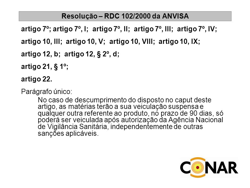 Resolução – RDC 102/2000 da ANVISA artigo 7º; artigo 7º, I; artigo 7º, II; artigo 7º, III; artigo 7º, IV; artigo 10, III; artigo 10, V; artigo 10, VII