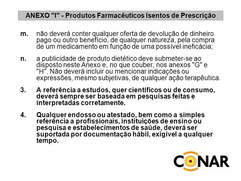 ANEXO I - Produtos Farmacêuticos Isentos de Prescrição 5.A publicidade de medicamentos não oferecerá a obtenção de diagnóstico à distância.