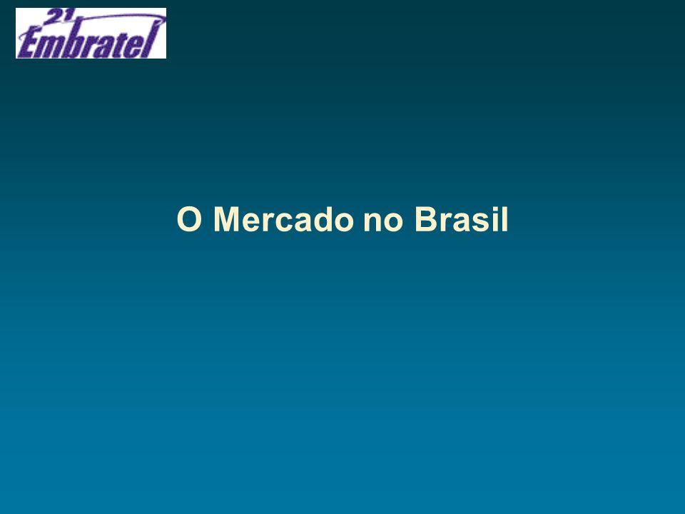 O Mercado no Brasil