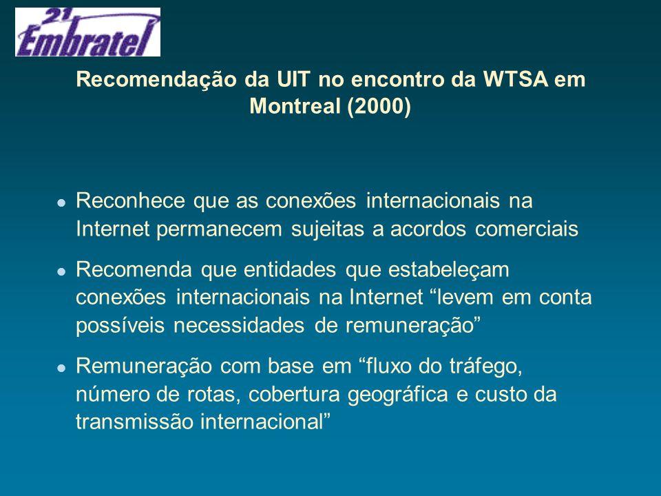 Embratel acha proposta da UIT desnecessária Envolve imposição potencial de regulamentações de telecomunicações existentes, à Internet Difícil impor diretrizes à negociação comercial de conexões internacionais na Internet Desnecessário impor diretrizes devido às forças competitivas dinâmicas que impactam o setor da Internet