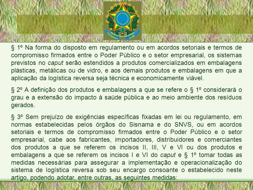 § 1º Na forma do disposto em regulamento ou em acordos setoriais e termos de compromisso firmados entre o Poder Público e o setor empresarial, os sist