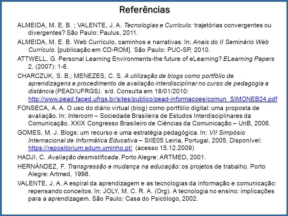 Referências ALMEIDA, M.E. B. ; VALENTE, J. A.