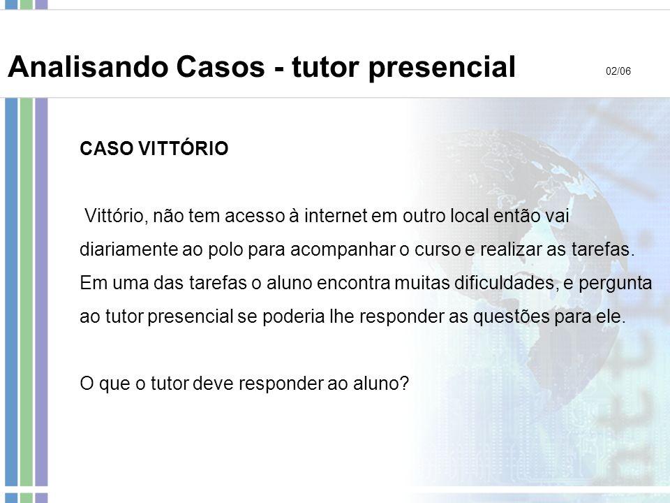 CASO VITTÓRIO Vittório, não tem acesso à internet em outro local então vai diariamente ao polo para acompanhar o curso e realizar as tarefas. Em uma d