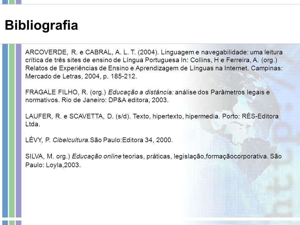ARCOVERDE, R. e CABRAL, A. L. T. (2004). Linguagem e navegabilidade: uma leitura crítica de três sites de ensino de Língua Portuguesa In: Collins, H e