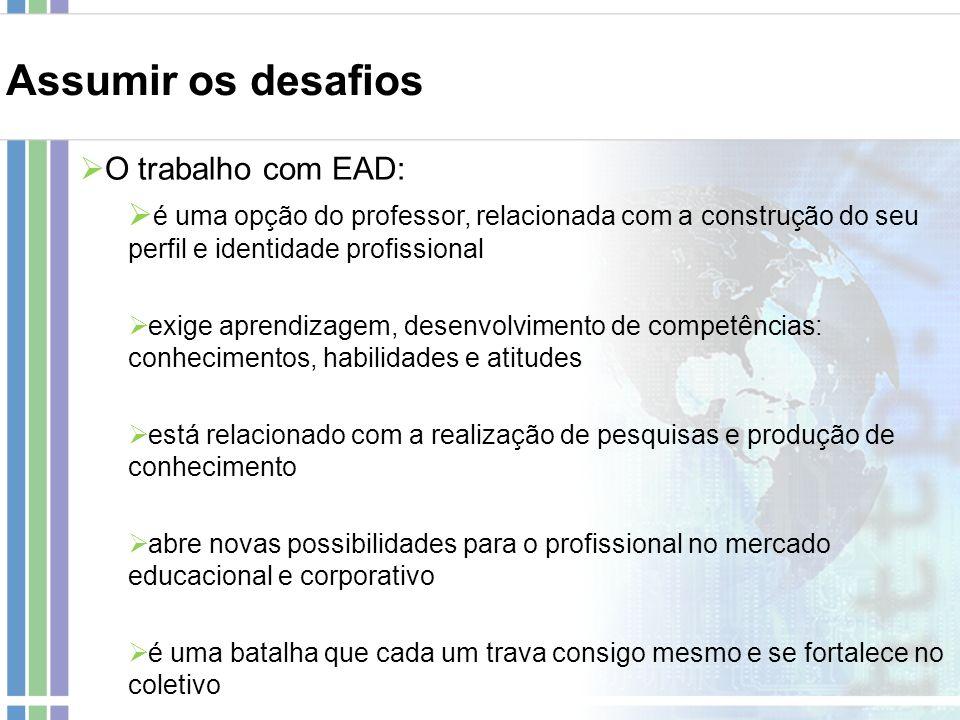 O trabalho com EAD: é uma opção do professor, relacionada com a construção do seu perfil e identidade profissional exige aprendizagem, desenvolvimento