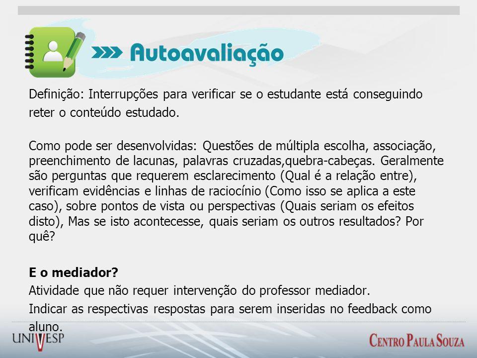 Definição: Interrupções para verificar se o estudante está conseguindo reter o conteúdo estudado.